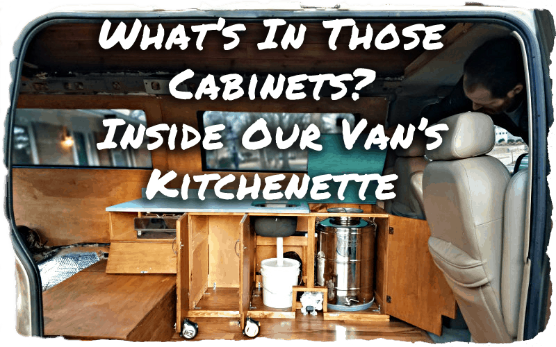 what's in our van's kitchenwhat's in our van's kitchen