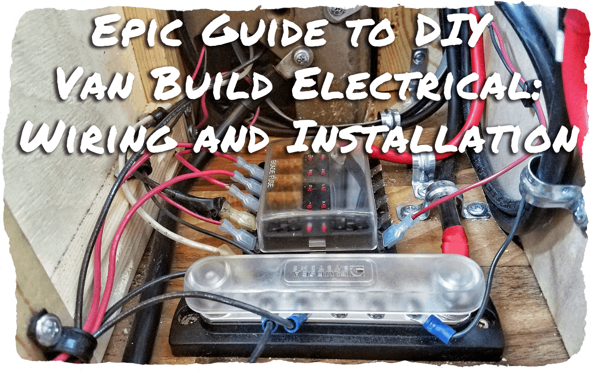 DIY Van Build Electrical Solar Wiring