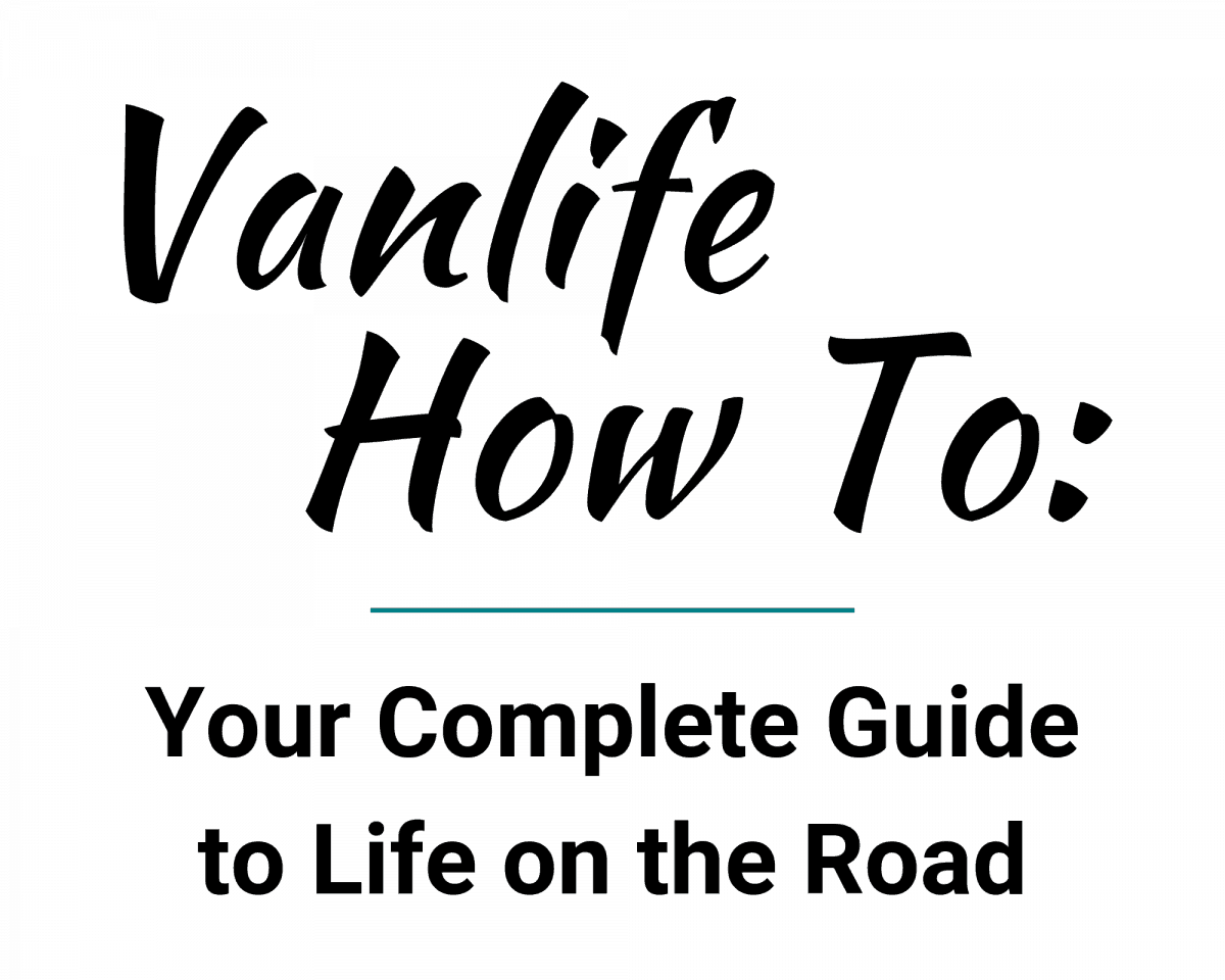 Text: Vanlife How To Your Complete Guide to Life on the Road